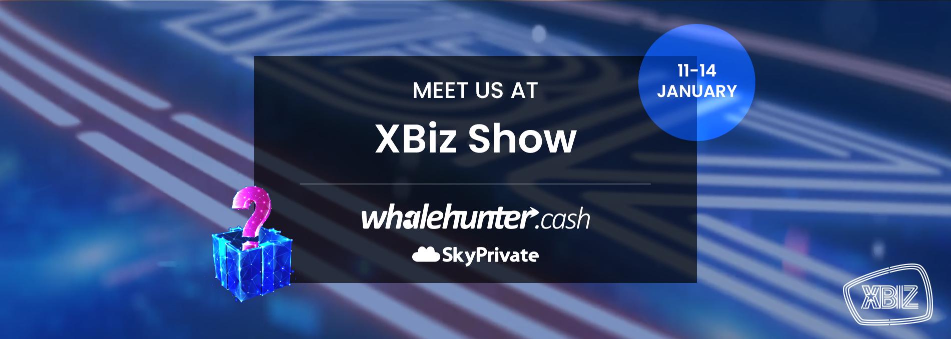 Meet WhaleHunter.cash at XBiz Show 2021